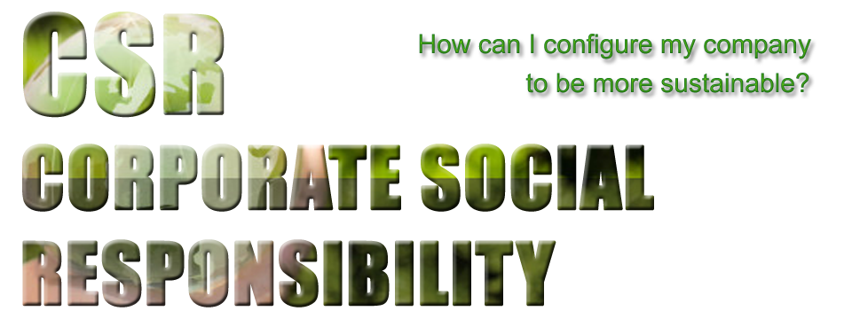 CSR – CORPORATE SOCIAL RESPONSIBILITY